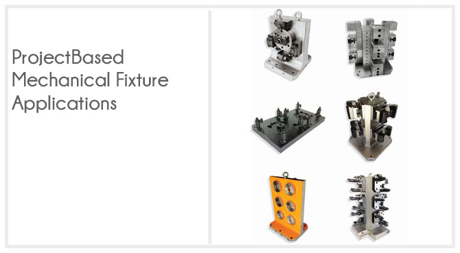 Project Based Mechanical Fixture Applications