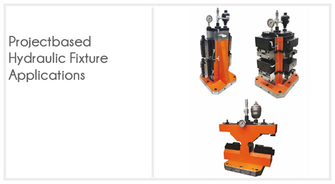 Project Based Hydraulic Fixture Applications